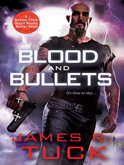 Title details for Blood and Bullets by James R. Tuck - Available