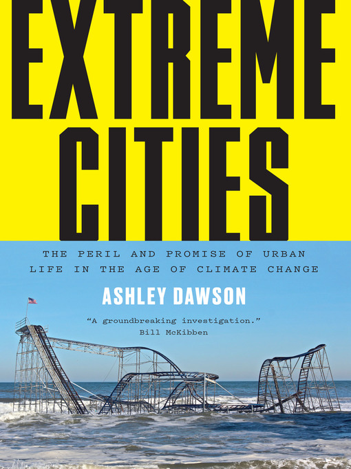 Title details for Extreme Cities by Ashley Dawson - Wait list