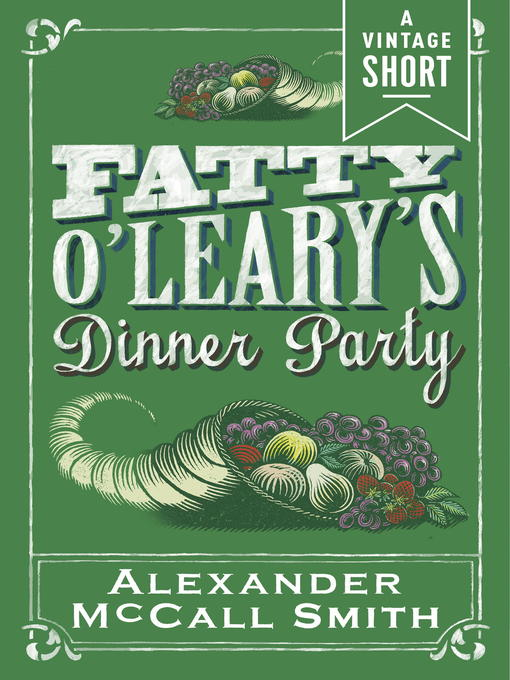 Title details for Fatty O'Leary's Dinner Party by Alexander McCall Smith - Wait list