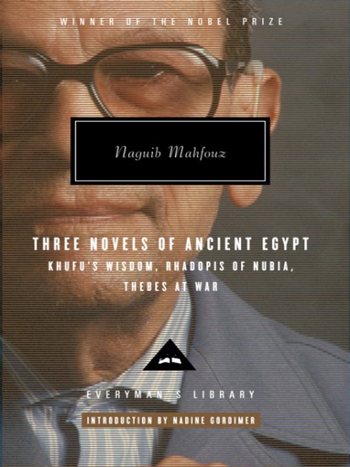 Title details for Three Novels of Ancient Egypt Khufu's Wisdom, Rhadopis of Nubia, Thebes at War by Naguib Mahfouz - Available