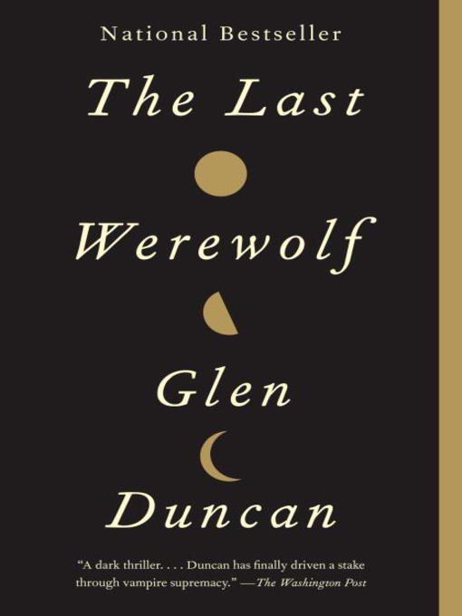 Title details for The Last Werewolf by Glen Duncan - Available