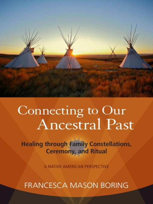 Title details for Connecting to Our Ancestral Past by Francesca Mason Boring - Available