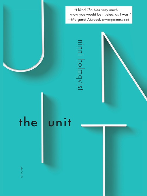 Title details for The Unit by Ninni Holmqvist - Available