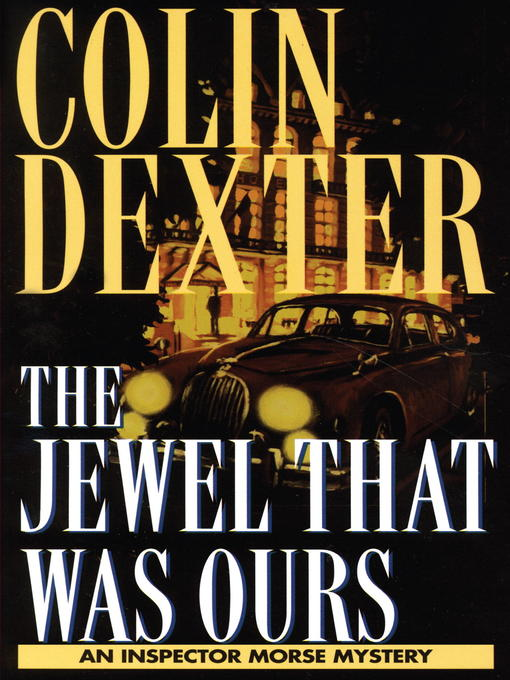 Title details for The Jewel That Was Ours by Colin Dexter - Available