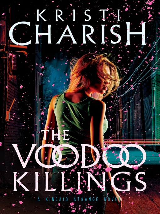 Title details for The Voodoo Killings by Kristi Charish - Available