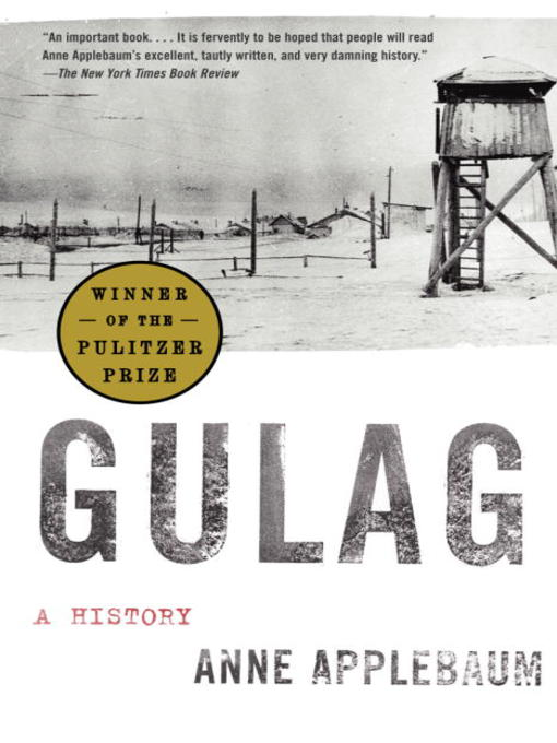 Title details for Gulag by Anne Applebaum - Wait list
