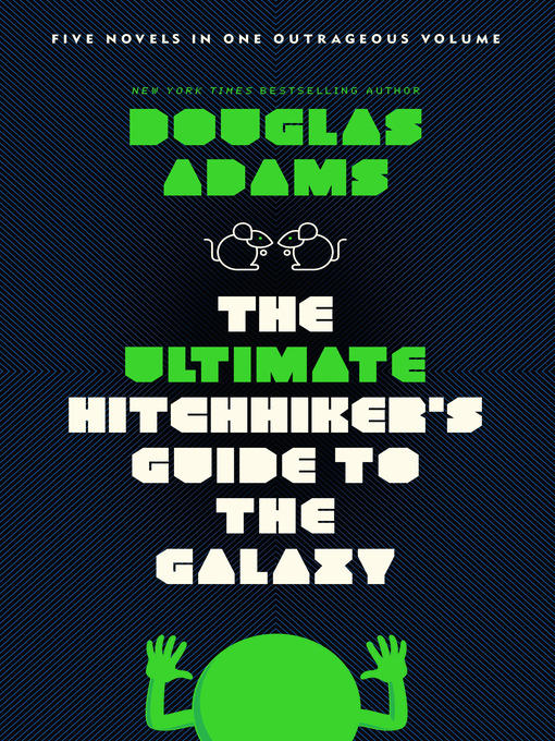 Title details for The Ultimate Hitchhiker's Guide to the Galaxy by Douglas Adams - Available