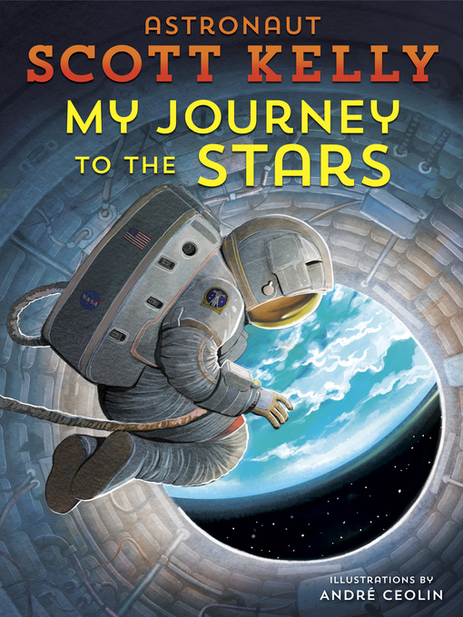 Title details for My Journey to the Stars by Scott Kelly - Available