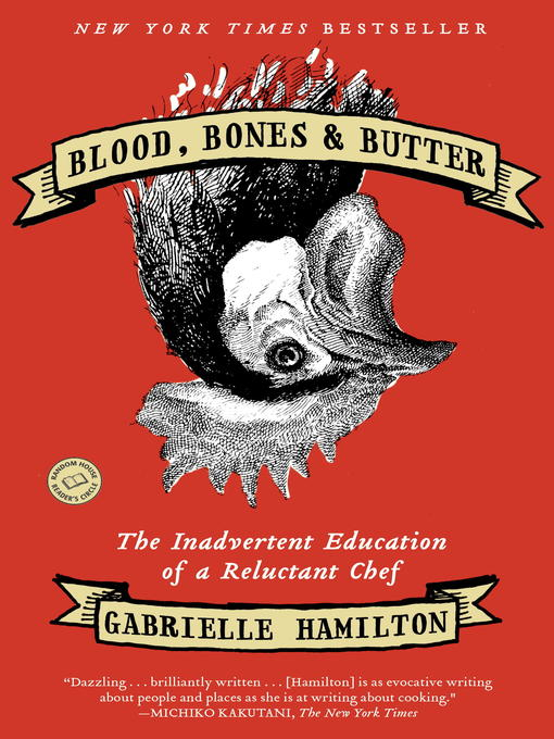 Title details for Blood, Bones & Butter by Gabrielle Hamilton - Wait list