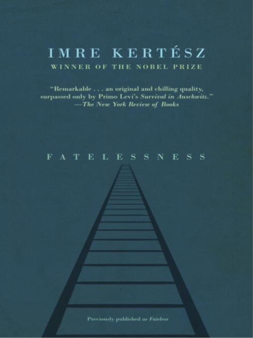 Title details for Fatelessness by Imre Kertész - Available