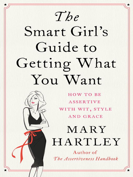 Title details for The Smart Girl's Guide to Getting What You Want by Mary Hartley - Available
