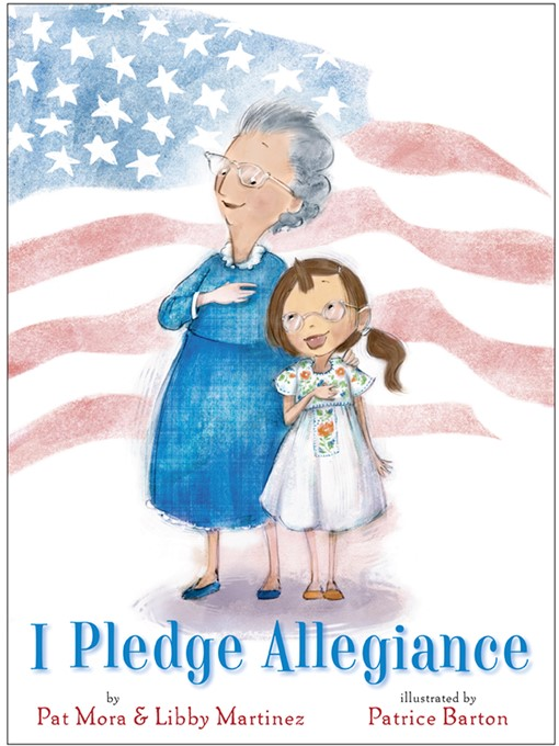 Title details for I Pledge Allegiance by Pat Mora - Available