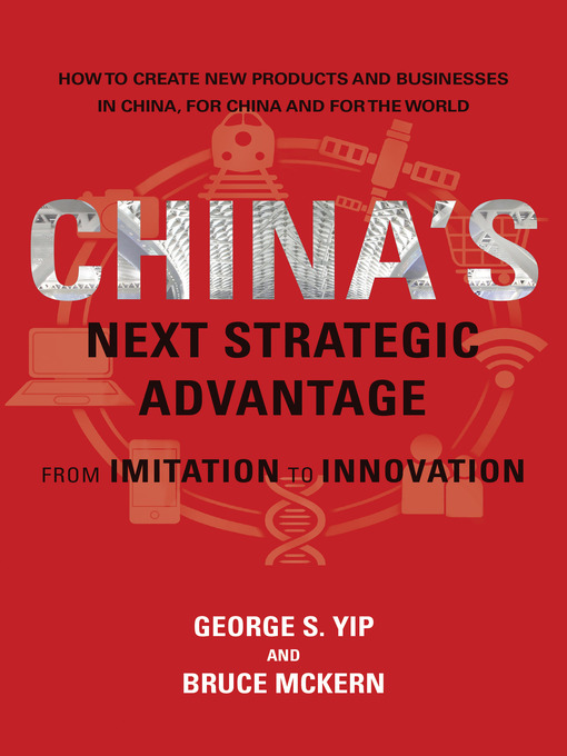 Title details for China's Next Strategic Advantage by George S. Yip - Available