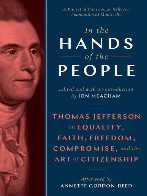 Title details for In the Hands of the People by Jon Meacham - Available