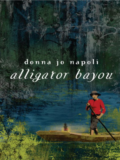 Title details for Alligator Bayou by Donna Jo Napoli - Available