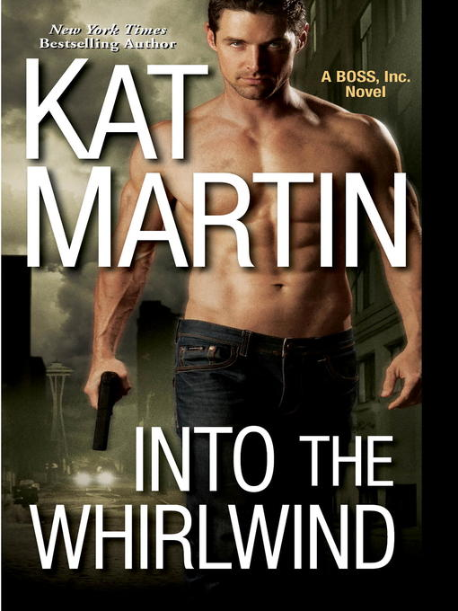 Title details for Into the Whirlwind by Kat Martin - Wait list