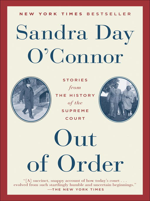Title details for Out of Order by Sandra Day O'Connor - Available