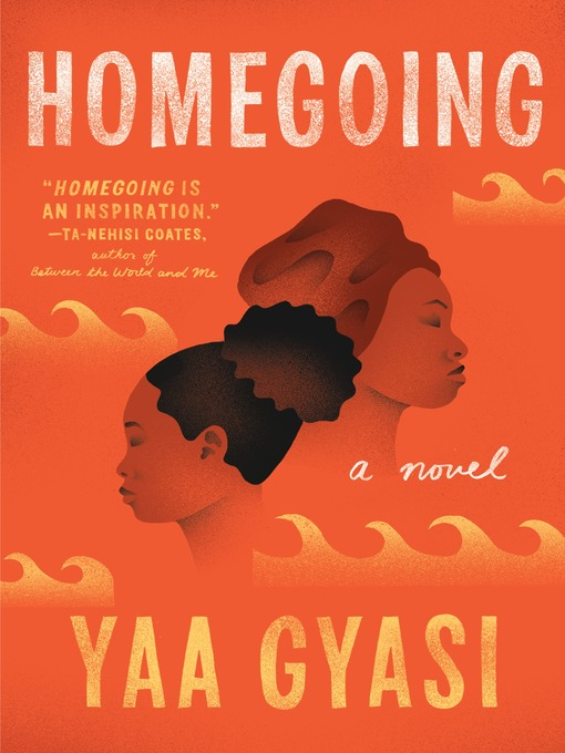 Title details for Homegoing by Yaa Gyasi - Wait list