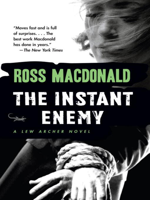 Title details for The Instant Enemy by Ross Macdonald - Available
