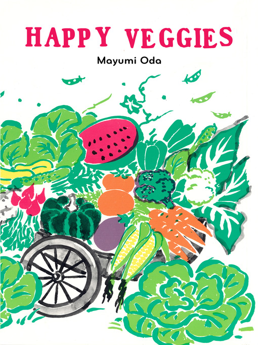 Title details for Happy Veggies by Mayumi Oda - Available
