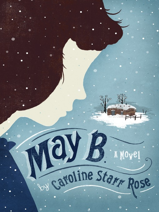 Title details for May B. by Caroline Starr Rose - Available