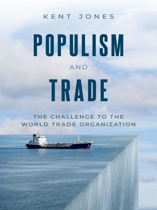 Title details for Populism and Trade by Kent Jones - Available