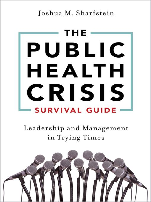 Title details for The Public Health Crisis Survival Guide by Joshua M. Sharfstein - Available