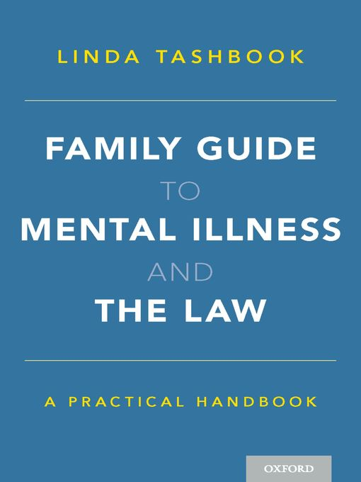 Title details for Family Guide to Mental Illness and the Law by Linda Tashbook - Available