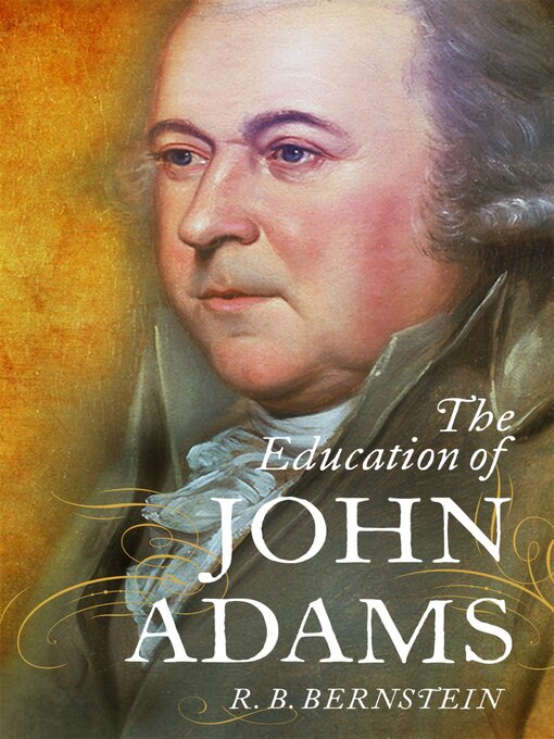Title details for The Education of John Adams by R. B. Bernstein - Available