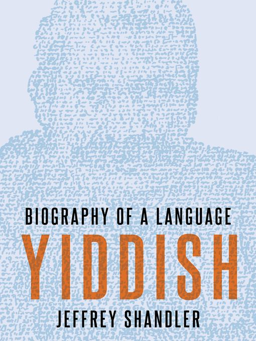 Title details for Yiddish by Jeffrey Shandler - Wait list