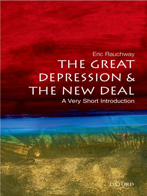 Title details for The Great Depression and the New Deal: A Very Short Introduction by Eric Rauchway - Wait list
