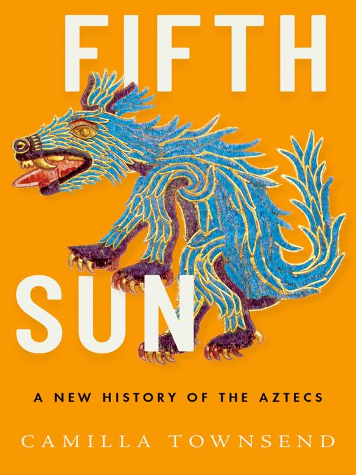 Title details for Fifth Sun by Camilla Townsend - Available