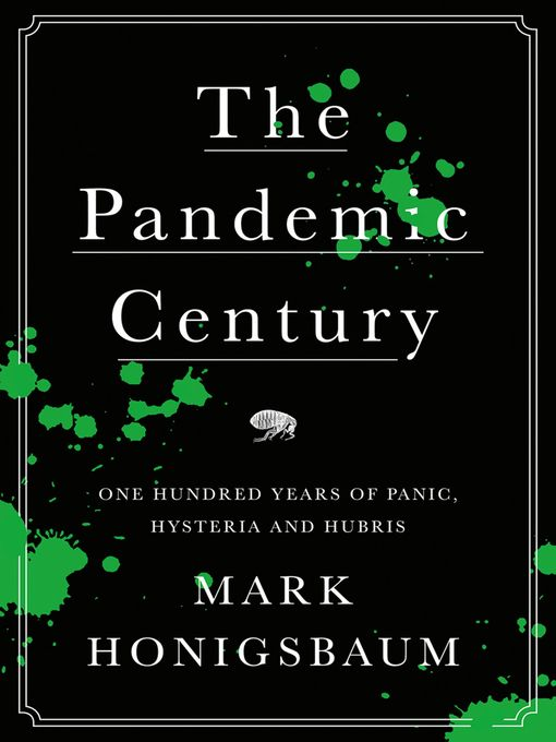 Title details for The Pandemic Century by Mark Honigsbaum - Available