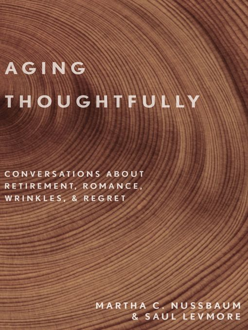 Title details for Aging Thoughtfully by Martha C. Nussbaum - Available