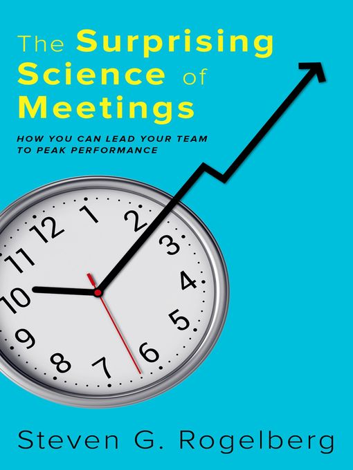 Title details for The Surprising Science of Meetings by Steven G. Rogelberg - Available