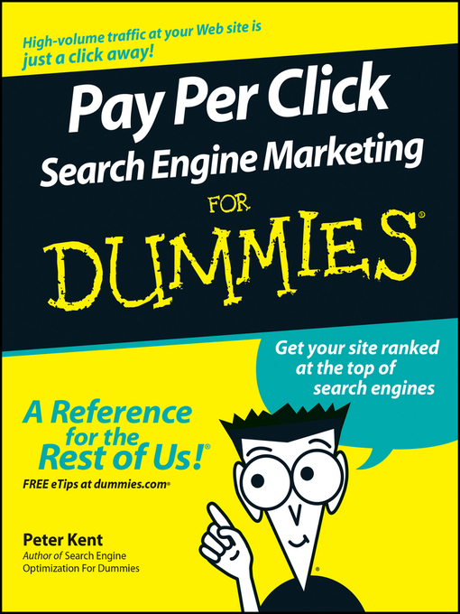 Title details for Pay Per Click Search Engine Marketing For Dummies by Peter Kent - Available