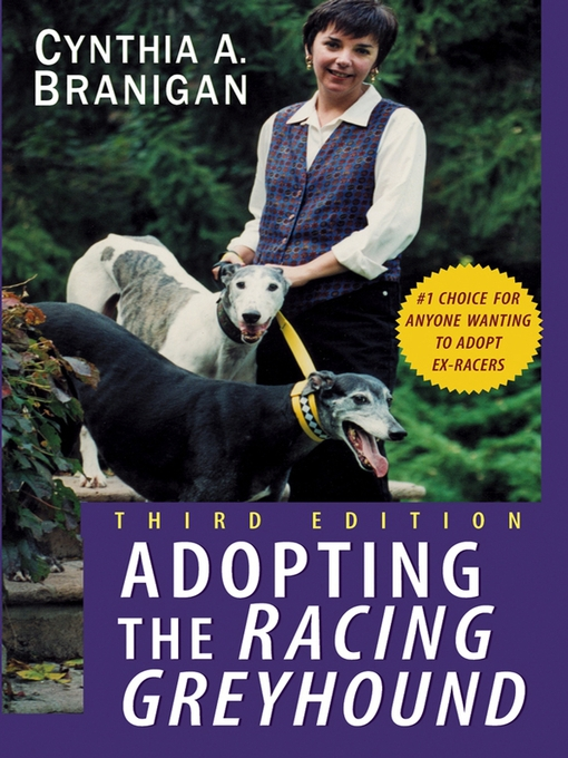 Title details for Adopting the Racing Greyhound by Cynthia A. Branigan - Available