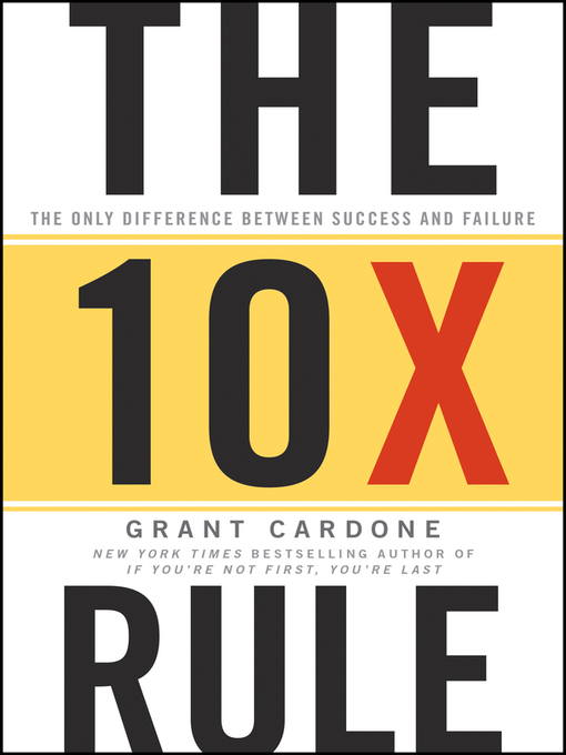Title details for The 10X Rule by Grant Cardone - Wait list