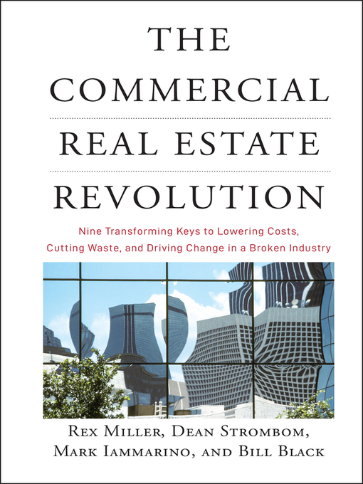 Title details for The Commercial Real Estate Revolution by Rex Miller - Available