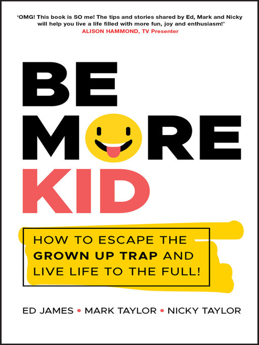 Title details for Be More Kid by Ed James - Available