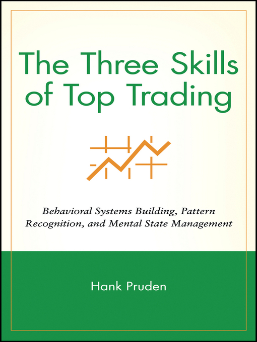 Title details for The Three Skills of Top Trading by Hank Pruden - Available