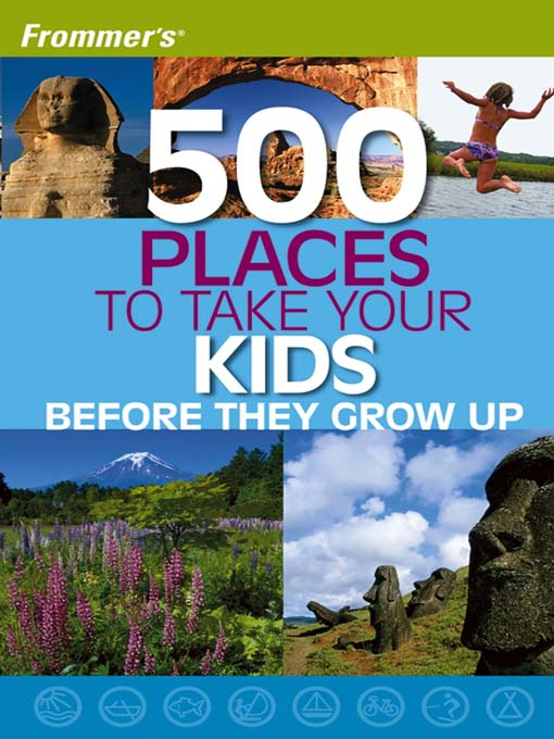 Title details for Frommer's 500 Places to Take Your Kids Before They Grow Up by Holly Hughes - Available