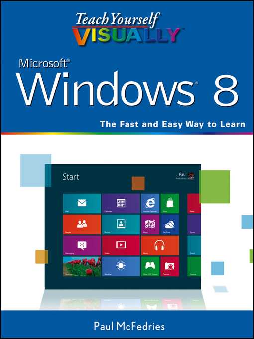 Title details for Teach Yourself VISUALLY Windows 8 by Paul McFedries - Available
