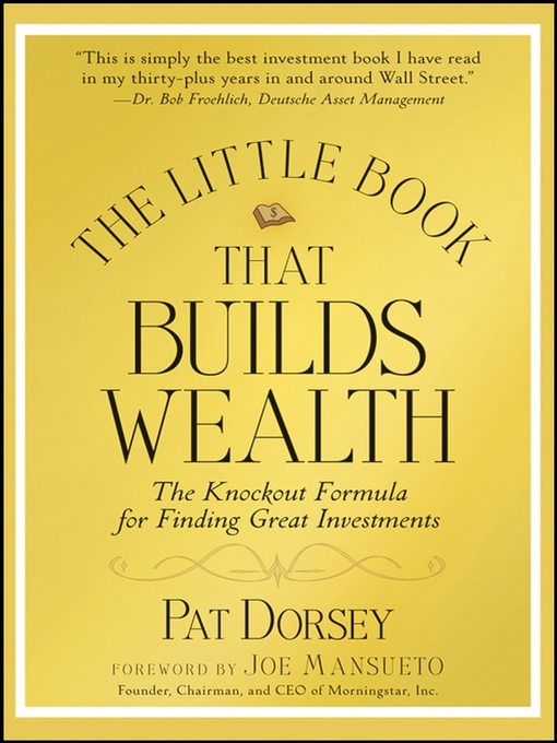 Title details for The Little Book That Builds Wealth by Pat Dorsey - Available