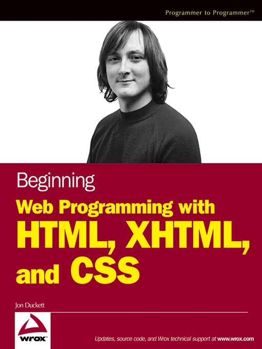 Title details for Beginning Web Programming with HTML, XHTML, and CSS by Jon Duckett - Available
