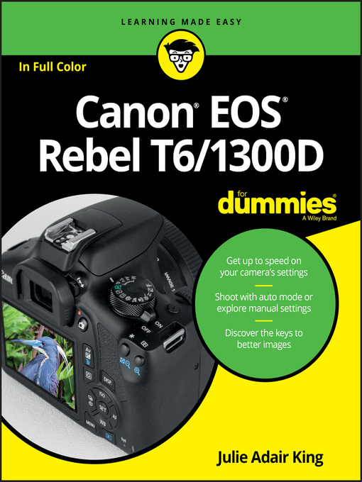 Title details for Canon EOS Rebel T6/1300D For Dummies by Julie Adair King - Available
