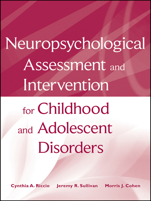 Title details for Neuropsychological Assessment and Intervention for Childhood and Adolescent Disorders by Cynthia A. Riccio - Available