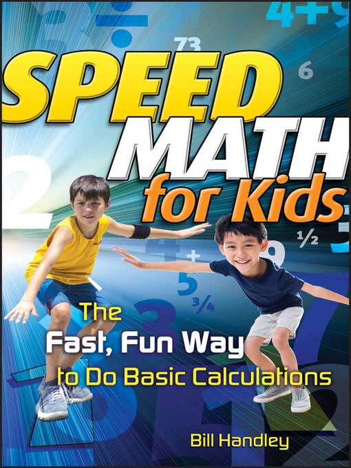 Title details for Speed Math for Kids by Bill Handley - Available
