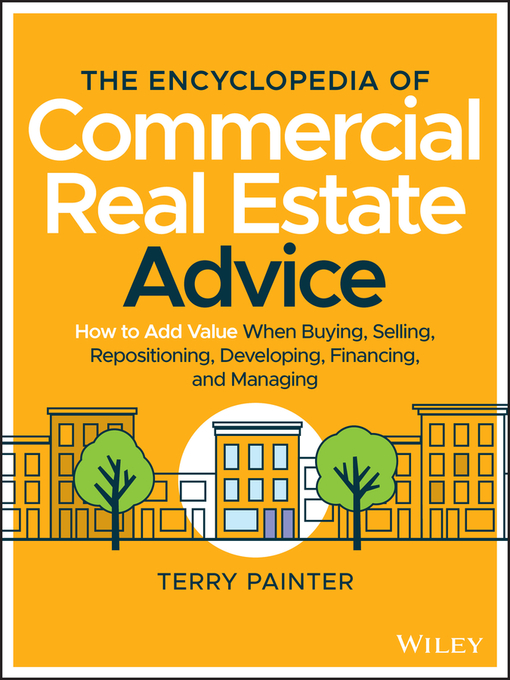 Title details for The Encyclopedia of Commercial Real Estate Advice by Terry Painter - Wait list