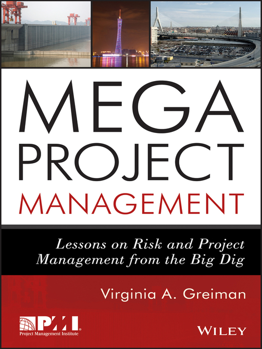 Megaproject Management Lessons on Risk and Project Management from the Big Dig
